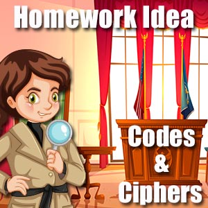 Homework Idea - Codes & Ciphers