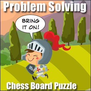 Problem Solving - Chess Board Puzzle