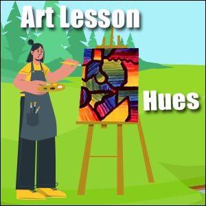 Art Lesson - Color Theory & Hues